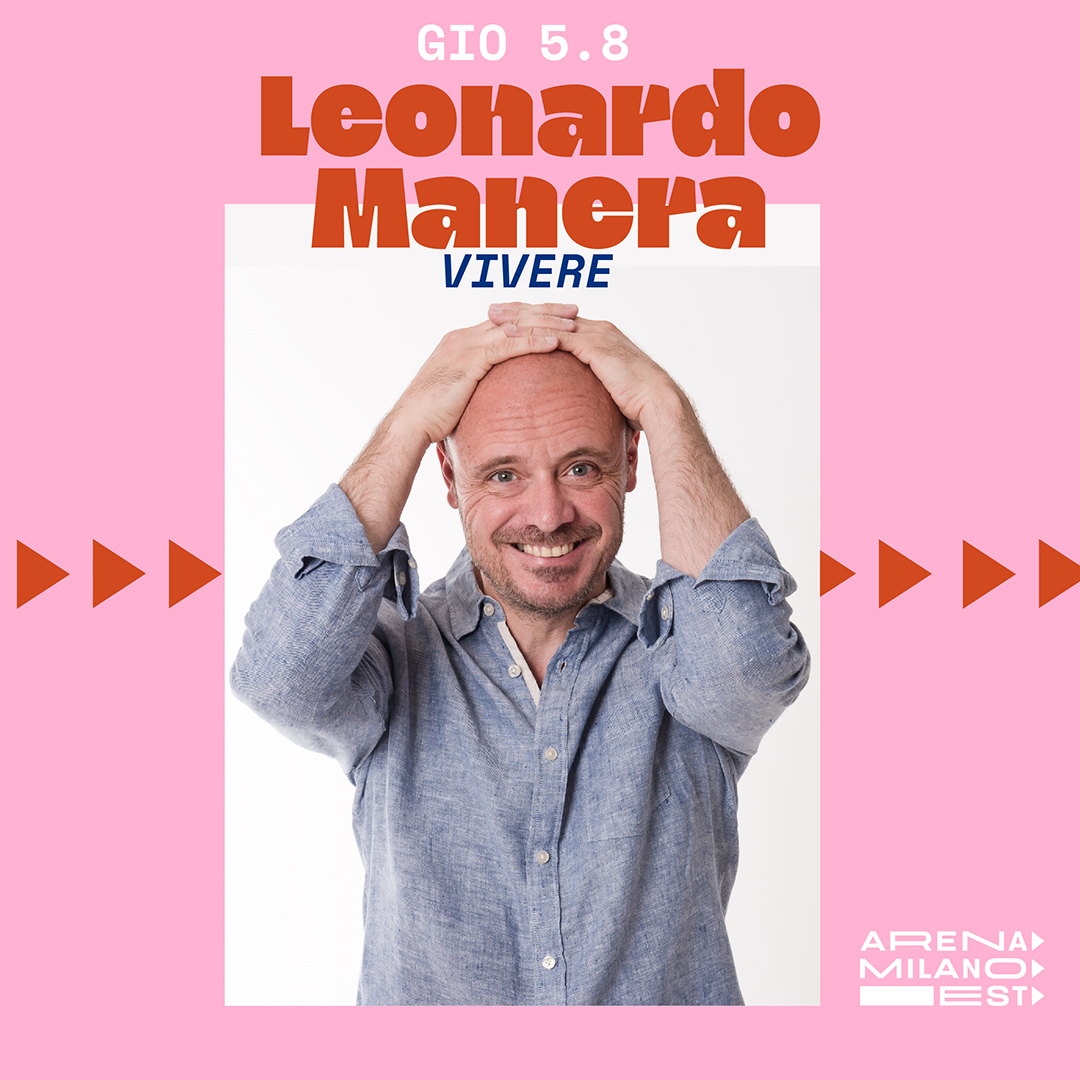 Leonardo Manera - Arena Milano Est