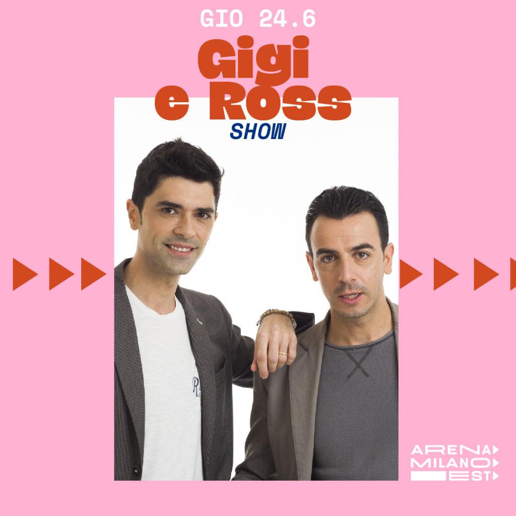 Gigi e Ross - Arena Milano Est